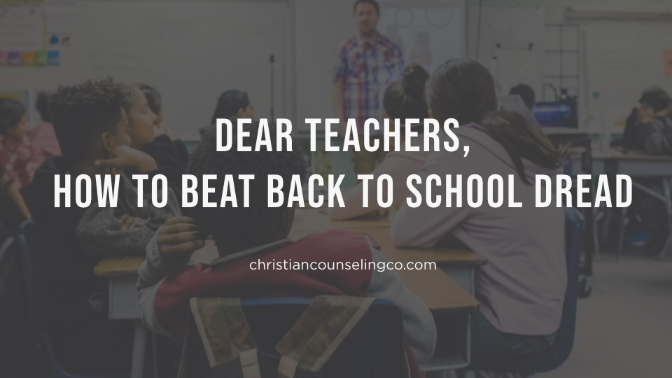 how to beat back to school dread (a guide for teachers)
