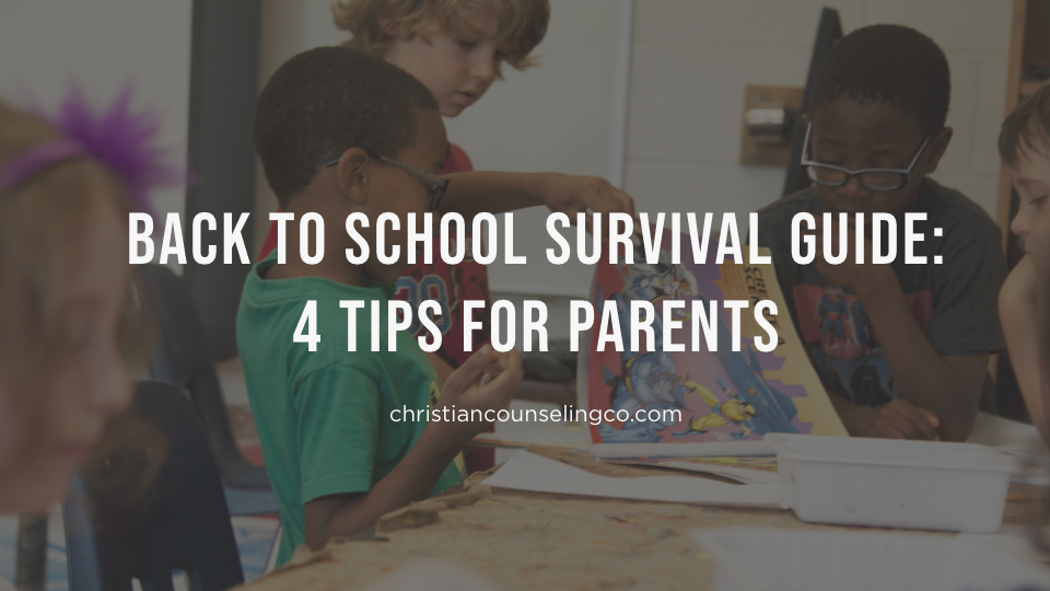 back to school tips for parents (how to handle emotions from a christian counselor perspective)