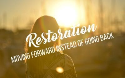 Restoration, moving forward instead of going back
