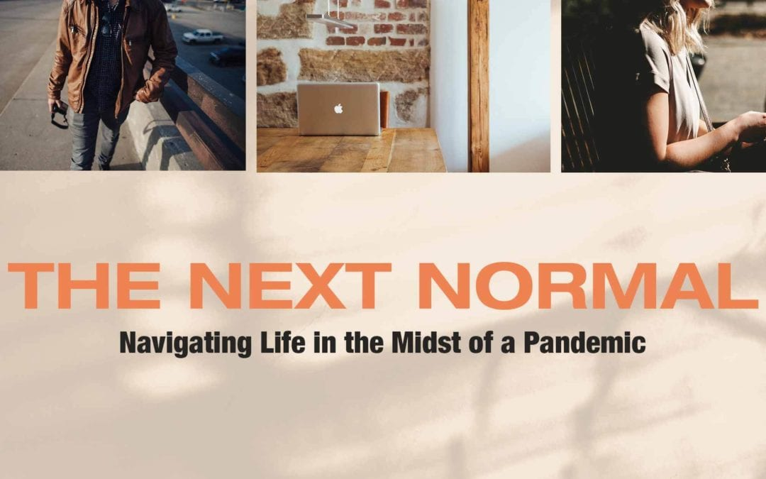 The Next Normal: Navigating Life in a Pandemic