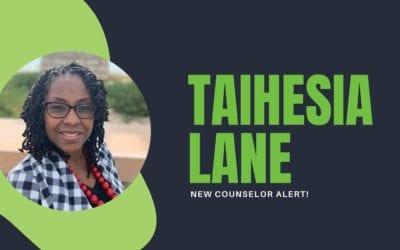 New Counselor – Meet Taihesia Lane