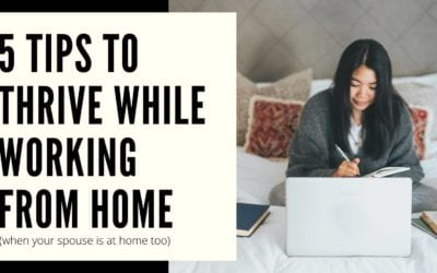 5 Tips to Thrive While Working From Home