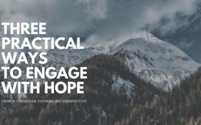 Hope: 3 Practical Ways To Engage