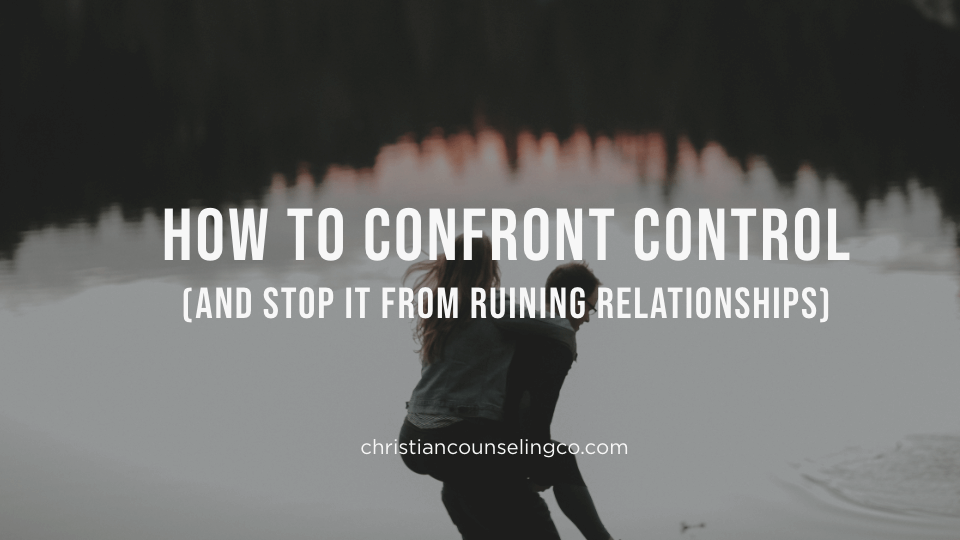 controlling relationships (how to)