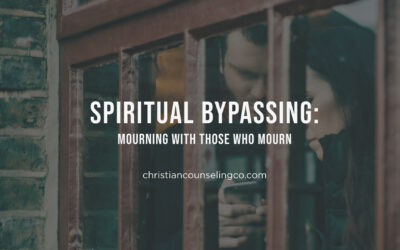 Spiritual Bypassing: Mourn With Those Who Mourn